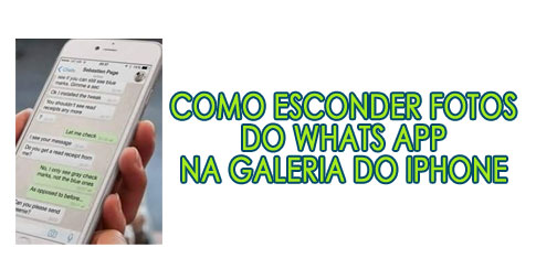 Como esconder fotos do Whats App na galeria do iPhone
